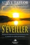 Steve Taylor - S'éveiller - Pourquoi les expériences d'éveil surviennent-elles et comment les rendre permanentes ?.