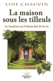 Line Chauvin - LA maison sous les tilleuls.