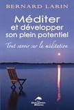 Bernard Larin - Méditer et développer son plein potentiel.