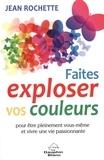Jean Rochette - Faites exploser vos couleurs!.