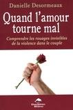 Danielle Desormeaux - Quand l'amour tourne mal.