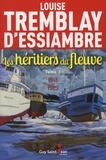 Louise Tremblay d'Essiambre - Les héritiers du fleuve Tome 3 : 1918-1929.