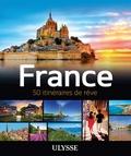 Claude Morneau - France - 50 itinéraires de rêve.