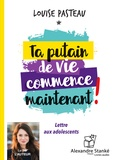 Louise Pasteau - Ta putain de vie commence maintenant ! - Lettre aux adolescents. 1 CD audio