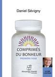 Daniel Sévigny - Comprimés du bonheur - Première dose. 1 CD audio MP3