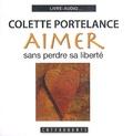 Colette Portelance - Aimer sans perdre sa liberté - 2 CD audio.