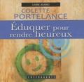 Colette Portelance - Eduquer pour rendre heureux - CD audio.