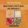 Bernice Hamel - Quel temps fait-il dans ma mémoire ?. 1 CD audio