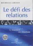 Michelle Larivey - Le défi des relations - Le transfert des émotions. 1 DVD