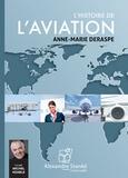 Anne-Marie Deraspe et Michel Keable - L'histoire de l'aviation. 1 CD audio