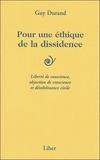 Guy Durand - Pour une éthique de la dissidence - Liberté de conscience, objection de conscience et désobéissance civile.