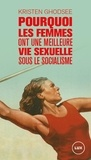 Kristen Ghodsee et Charlotte Nordmann - Pourquoi les femmes ont une meilleure vie sexuelle sous le socialisme.