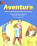 Orietta Gaudreau et Chantale Cloutier - Aventure dans mon univers - Estime et affirmation de soi chez les 9 à 12 ans.