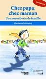 Claudette Guilmaine - Chez papa, chez maman - Une nouvelle vie de famille.