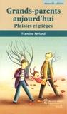 Francine Ferland - Grands-parents aujourd'hui - Plaisirs et pièges.