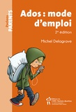 Michel Delagrave - Ados : mode d'emploi.