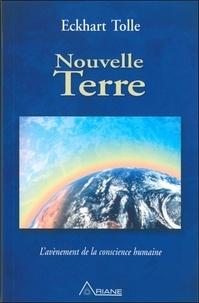 Eckhart Tolle - Nouvelle Terre - L'avènement de la conscience humaine.
