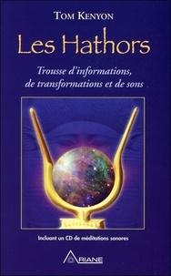 Tom Kenyon - Les Hathors - Trousse d'informations, de transformations et de sons.