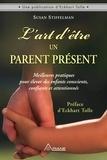 Susan Stiffelman et Eckhart Tolle - L'art d'être un parent présent - Meilleures pratiques pour élever des enfants conscients, confiants et attentionnés.