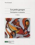 Yves Saint-Arnaud - Les petits groupes - Participation et animation.