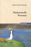 Marie-Christine Bernard - Mademoiselle Personne.