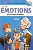Ariane Hébert et Jean Morin - Les émotions racontées aux enfants - Ariane Hébert, psychologue.
