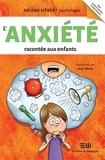 Ariane Hébert et Jean Morin - L'anxiété racontée aux enfants.