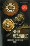 Pierre Lavoie - Les chroniques de Victor Pelham Tome 1 : La fleur mécanique.