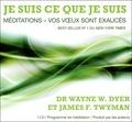 Wayne-W Dyer et James Twyman - Je suis ce que je suis - Méditation - Vos voeux sont exaucés. 1 CD audio