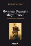 Edouard Glissant et  Mémoire d'encrier - Monsieur Toussaint/Misyé Tousen.