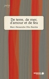 Marc Alexandre Oho Bambe - De terre, de mer, d'amour et de feu.
