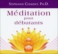 Stephanie Clement - Méditation pour débutants. 2 CD audio