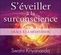 Kriyananda - S'éveiller à la surconscience grâce à la méditation. 1 CD audio