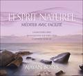 Ajayan Borys - L'esprit naturel - Méditer avec facilité. 2 CD audio