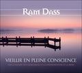 Ram Dass - Vieillir en pleine conscience - Sur la nature du changement et la confrontation de la mort. 2 CD audio