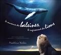 Madeleine Walker - Le murmure des baleines, le rugissement des lions. 1 CD audio