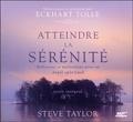 Steve Taylor et Eckhart Tolle - Atteindre la sérénité - Réflexions et méditations pour un éveil spirituel. 1 CD audio MP3