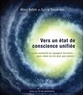 Sylvie Goudreau et Marc Babin - Vers un état de conscience unifiée - Guide essentiel du voyageur terrestre... pour aimer sa vie plus que jamais !. 1 CD audio