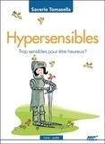 Saverio Tomasella - Hypersensibles - Trop sensibles pour être heureux ?. 1 CD audio MP3