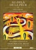 Miguel Ruiz et Mary Carroll Nelson - Au-delà de la peur : les clés de la sagesse toltèque. 1 CD audio MP3