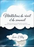 Louise-L Hay - Méditations du réveil et du sommeil. 1 CD audio MP3