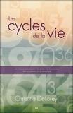 Christine Delorey - Les cycles de la vie - Un voyage personnel à travers vos émotions vers la liverté et le bonheur.