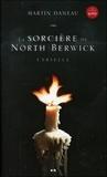 Martin Daneau - La sorcière de North Berwick Tome 1 : Cyrielle.