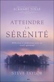 Steve Taylor - Atteindre la sérénité : Réflexions et méditations pour un éveil spirituel.