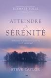 Steve Taylor - Atteindre la sérénité - Réflexions et méditations pour un éveil spirituel.
