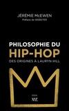 Jérémie McEwen - Philosophie du hip-hop - Des origines à Lauryn Hill.