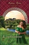 Rowan Keats - Conquise par un Highlander Tome 2 : L'enlèvement.