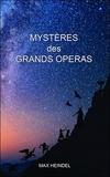 Max Heindel - Mystères des grands opéras.
