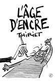 Jean-Michel Thiriet - L'âge d'encre.