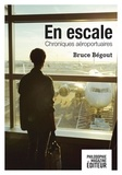 Bruce Bégout - En escale - Chroniques aéroportuaires.